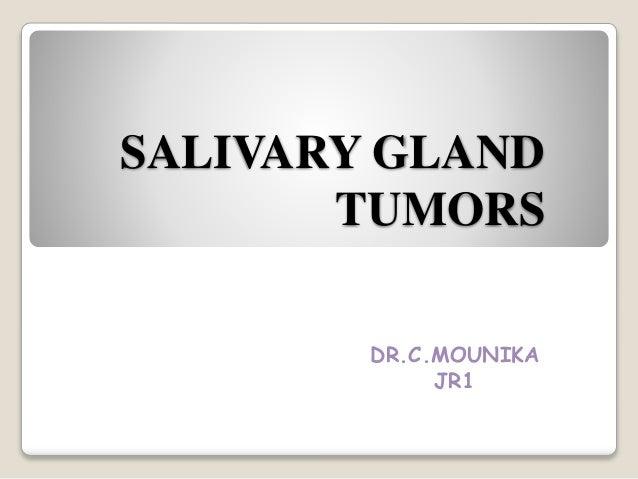 SALIVARY GLAND TUMORS DR.C.MOUNIKA JR1