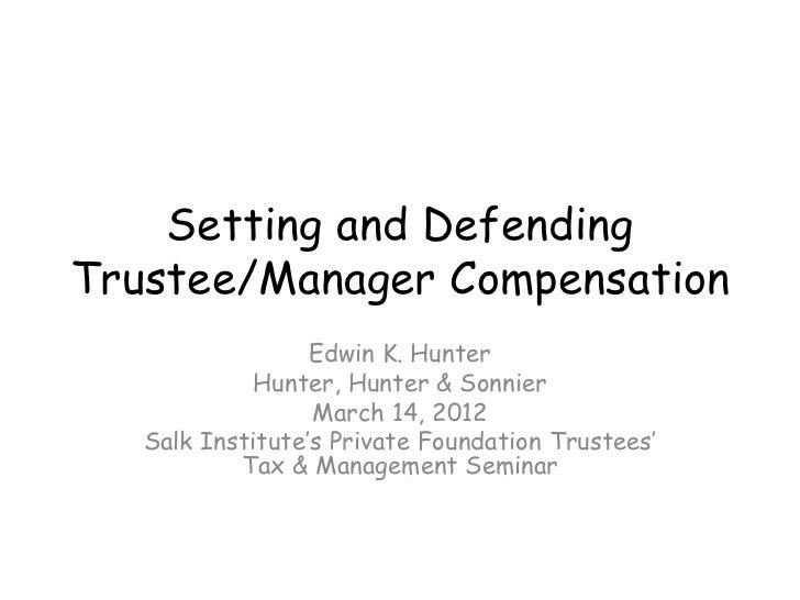 Setting and DefendingTrustee/Manager Compensation                  Edwin K. Hunter            Hunter, Hunter & Sonnier    ...