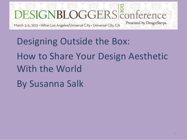 Designing Outside the Box:How to Share Your Design AestheticWith the WorldBy Susanna Salk                                 ...