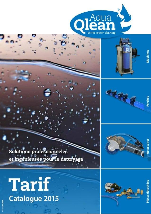 MachinesPerchesAccessoiresPiècesdétachées Tarif Catalogue 2015 VERSION01-2015 Solutions professionneles et ingénieuses pou...