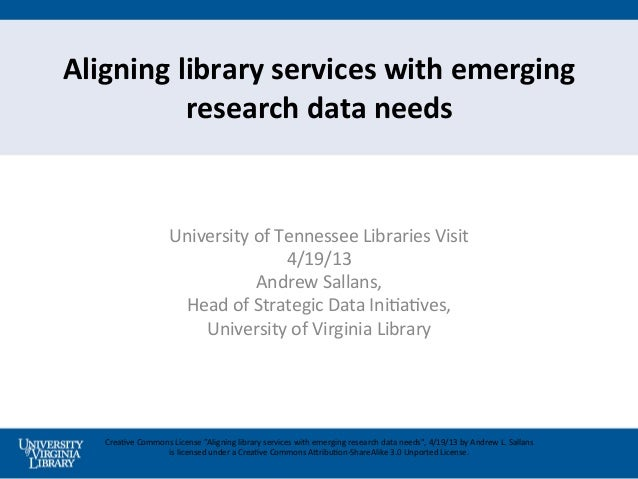 Aligning	  library	  services	  with	  emerging	               research	  data	  needs	                              Unive...