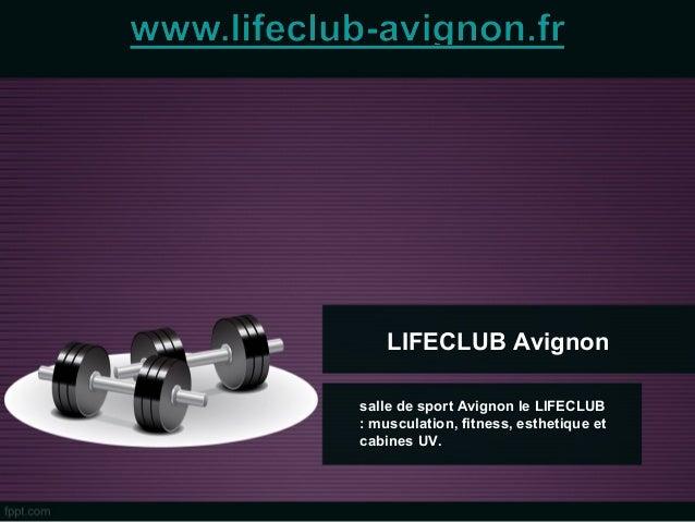 LIFECLUB Avignon salle de sport Avignon le LIFECLUB : musculation, fitness, esthetique et cabines UV.