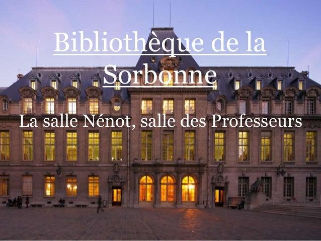 Bibliothèque de la Sorbonne La salle Nénot, salle des Professeurs