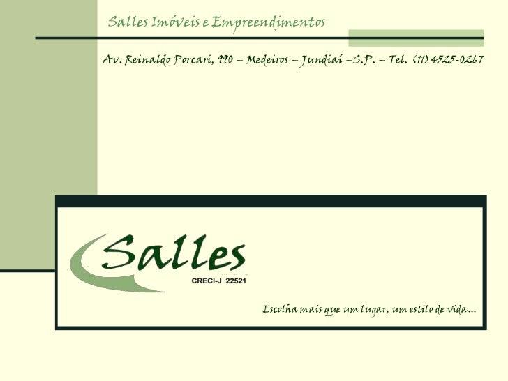 Salles Imóveis e EmpreendimentosAv. Reinaldo Porcari, 990 – Medeiros – Jundiaí –S.P. – Tel. (11)4525-0267                 ...