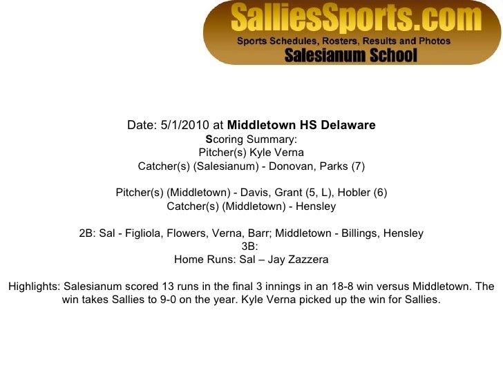 Date: 5/1/2010 at  Middletown HS Delaware S coring Summary: Pitcher(s) Kyle Verna Catcher(s) (Salesianum) - Donovan, Parks...