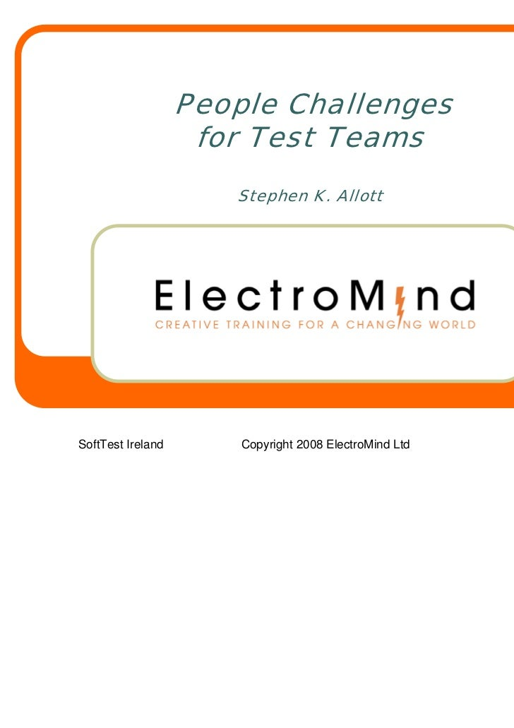 People Challenges                    for Test Teams                      Stephen K. AllottSoftTest Ireland       Copyright...