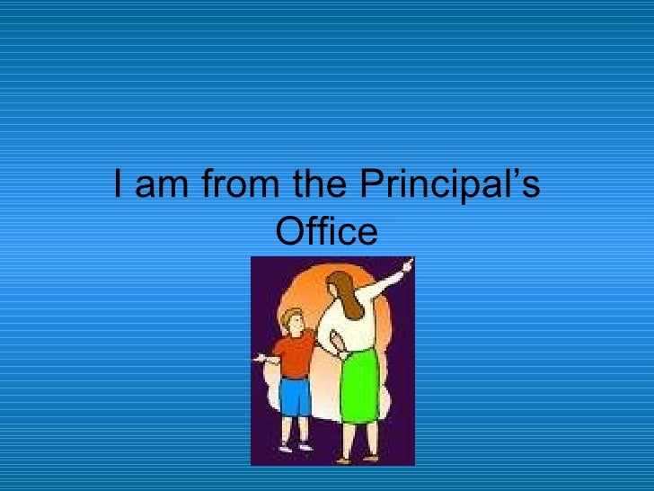 I am from the Principal's Office