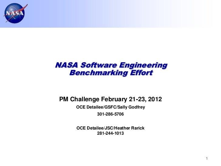 NASA Software Engineering  Benchmarking Effort PM Challenge February 21-23, 2012      OCE Detailee/GSFC/Sally Godfrey     ...
