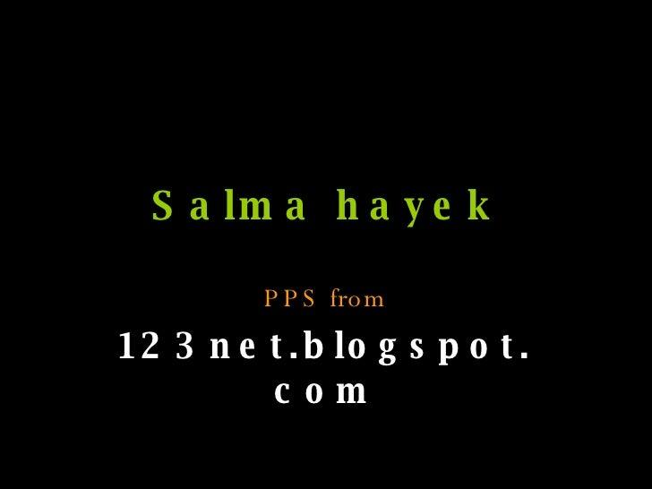 Salma hayek PPS from 123net.blogspot.com