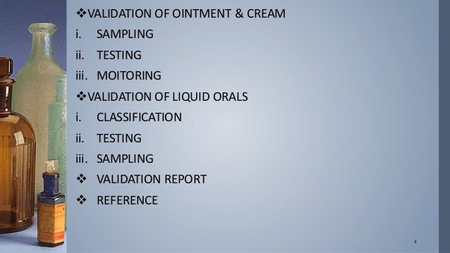 PROCESS VALIDATION- AMPOULES, VIALS, ORAL PREPARATION