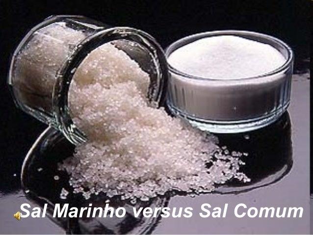 Sal Marinho versus Sal Comum