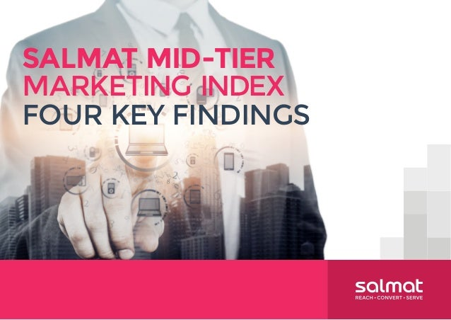 SALMAT MID-TIER MARKETING INDEX FOUR KEY FINDINGS