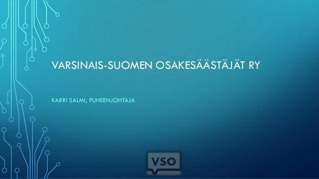 VARSINAIS-SUOMEN OSAKESÄÄSTÄJÄT RY KARRI SALMI, PUHEENJOHTAJA