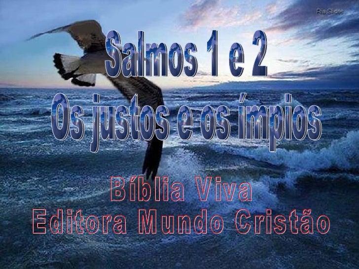 Salmos 1 e 2 Os justos e os ímpios Bíblia Viva Editora Mundo Cristão