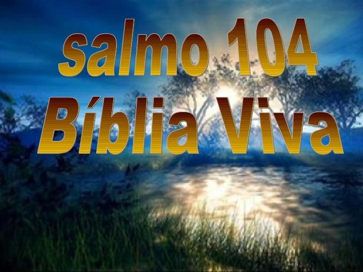 salmo 104 Bíblia Viva