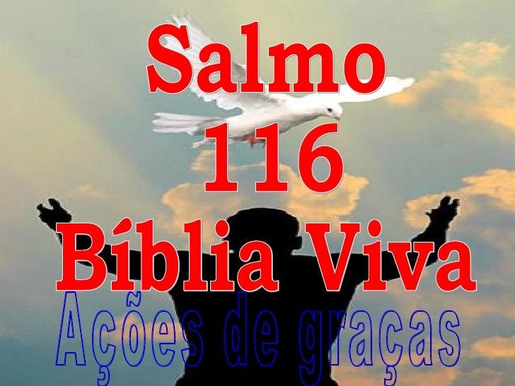 Salmo 116 Bíblia Viva Ações de graças