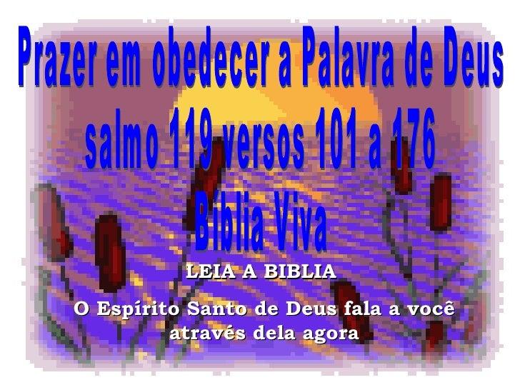 Prazer em obedecer a Palavra de Deus salmo 119 versos 101 a 176  Bíblia Viva LEIA A BIBLIA  O Espírito Santo de Deus fala ...