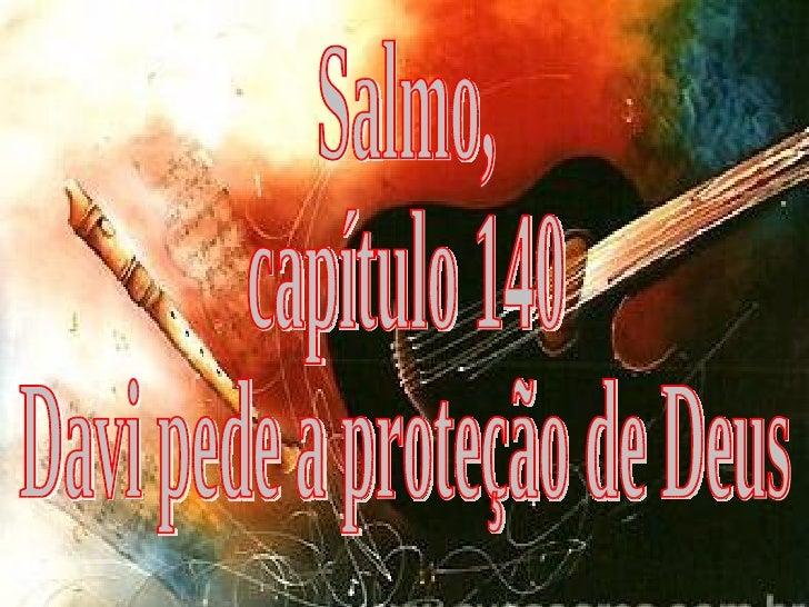 Salmo, capítulo 140 Davi pede a proteção de Deus