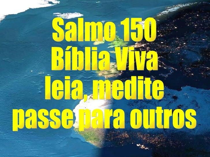Salmo 150 Bíblia Viva leia, medite passe para outros