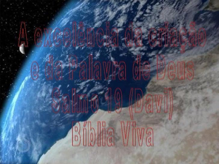 A excelência da criação  e da Palavra de Deus Salmo 19 (Davi) Bíblia Viva