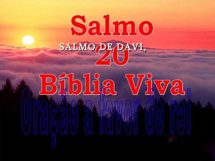 Salmo 20 Bíblia Viva Oração a favor do rei SALMO DE DAVI,