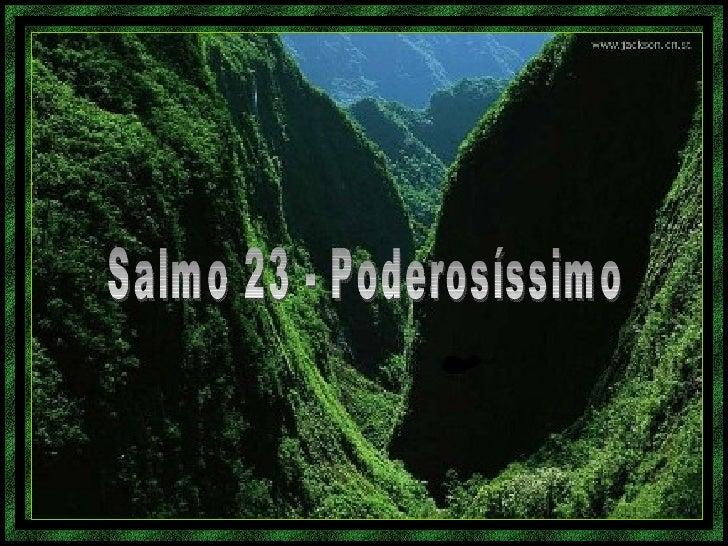 Salmo 23 - Poderosíssimo