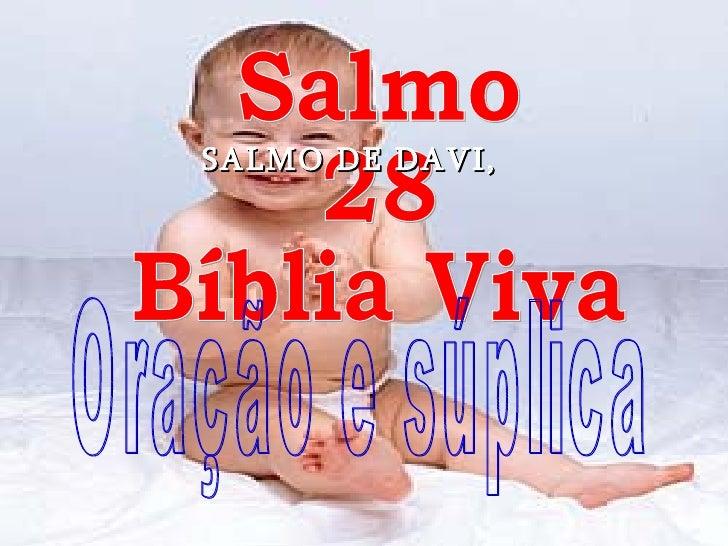 Salmo 28 Bíblia Viva Oração e súplica SALMO DE DAVI,