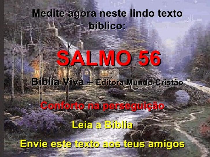 Medite agora neste lindo texto bíblico: SALMO 56 Bíblia Viva –  Editora Mundo Cristão Conforto na perseguição Leia a Bíbli...