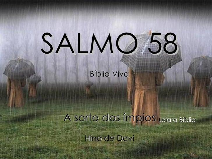 SALMO 58 Bíblia Viva A sorte dos ímpios Hino de Davi Leia a Bíblia
