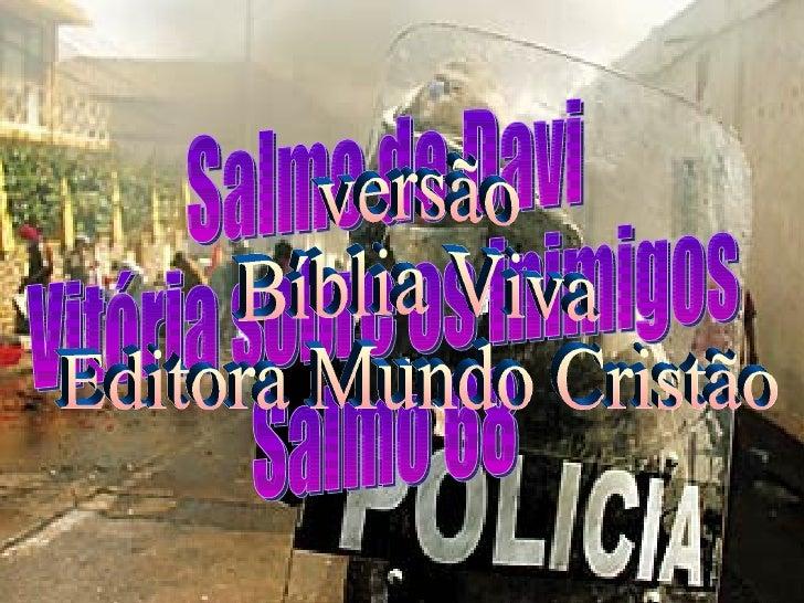 Salmo de Davi Vitória sobre os inimigos Salmo 68 versão Bíblia Viva Editora Mundo Cristão