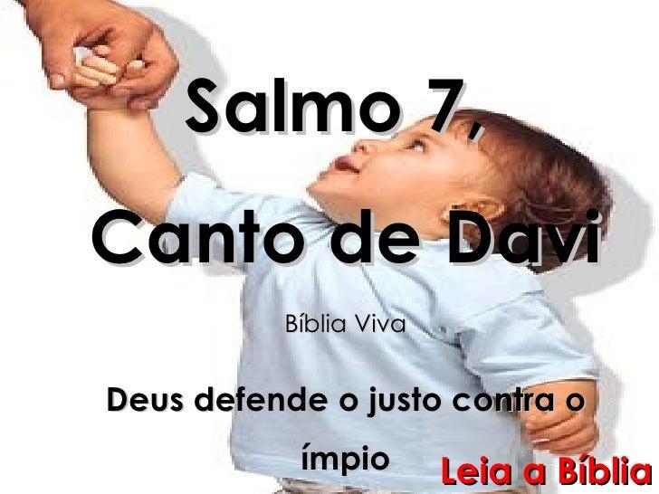 Salmo 7,  Canto de Davi Bíblia Viva Deus defende o justo contra o ímpio Leia a Bíblia