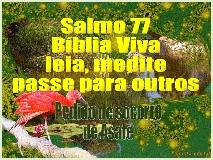 Salmo 77 Bíblia Viva leia, medite passe para outros Pedido de socorro de Asafe