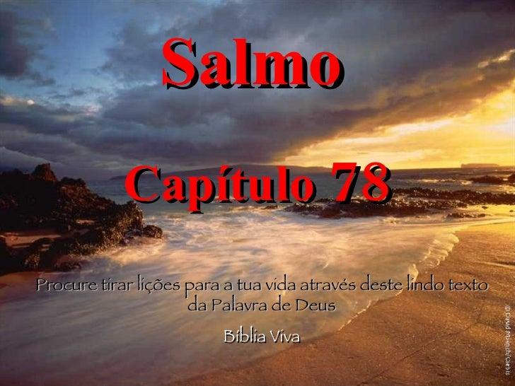 Salmo   Capítulo  78 Procure tirar lições para a tua vida através deste lindo texto da Palavra de Deus Bíblia Viva