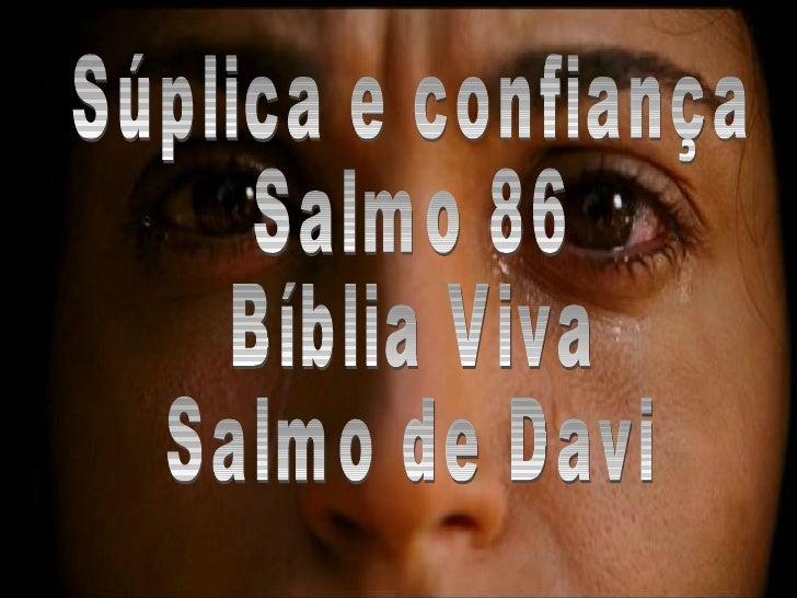 Súplica e confiança Salmo 86 Bíblia Viva Salmo de Davi