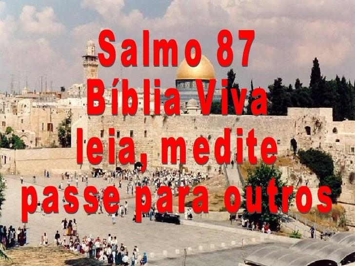 Salmo 87 Bíblia Viva leia, medite passe para outros