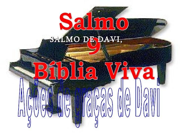 Salmo 9 Bíblia Viva Ações de graças de Davi SALMO DE DAVI,