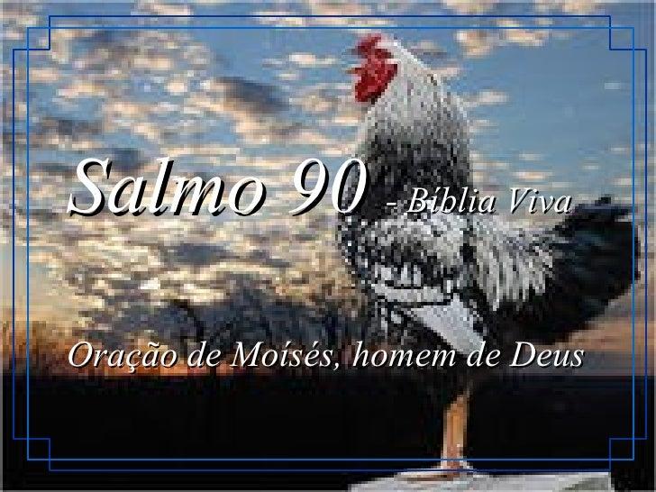 Salmo 90   - Bíblia Viva Oração de Moísés, homem de Deus