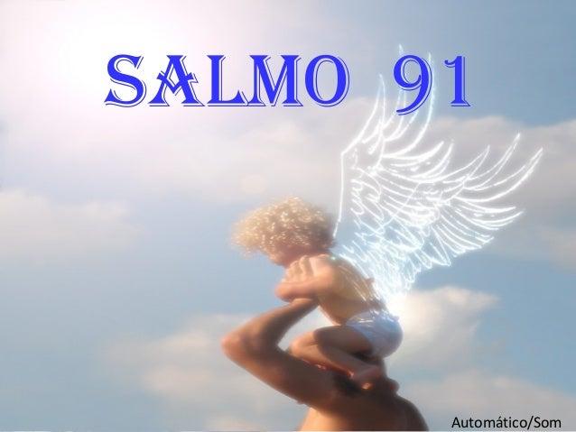 Salmo 91 Automático/Som