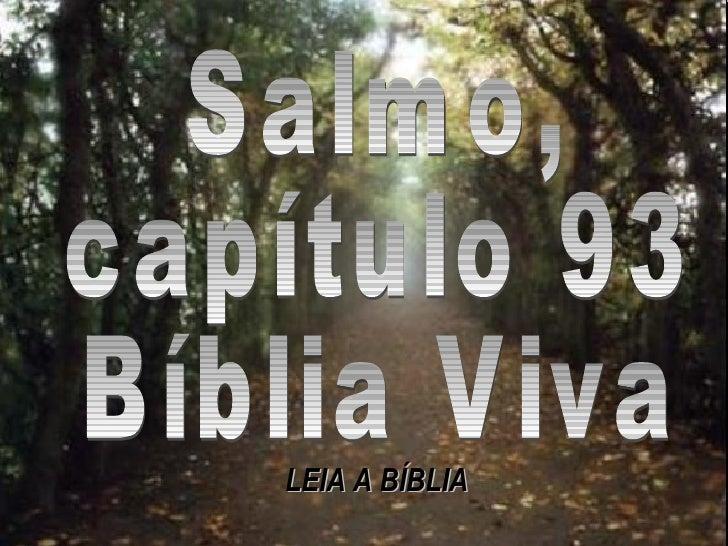 Salmo, capítulo 93 Bíblia Viva LEIA A BÍBLIA
