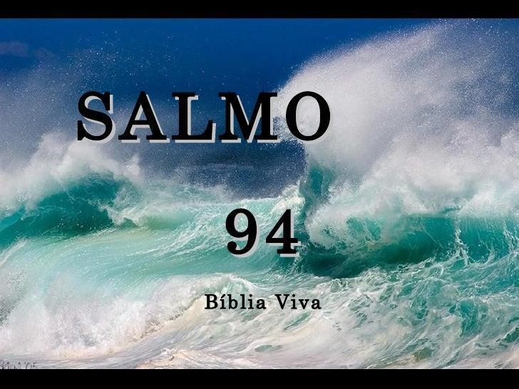 SALMO  94 Bíblia Viva Apelo para a justiça de Deus