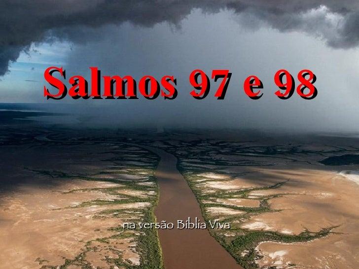 Salmos 97 e 98 na versão Bíblia Viva