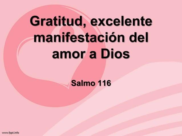 Gratitud, excelente manifestación del amor a Dios Salmo 116