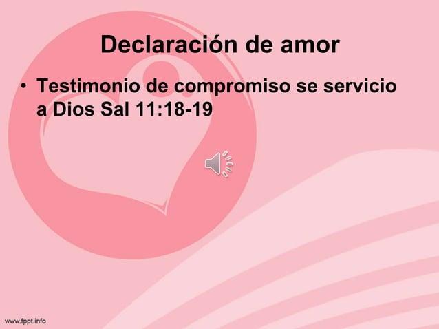 Declaración de amor • Testimonio de compromiso se servicio a Dios Sal 11:18-19