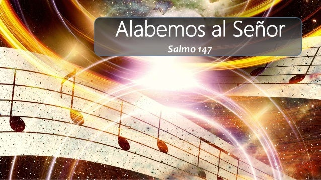 Free PowerPoint Templates Alabemos al Señor Salmo 147
