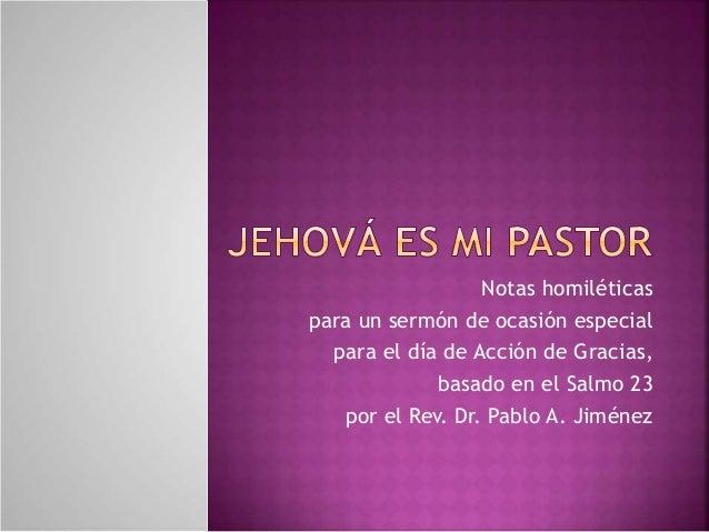 Notas homiléticas  para un sermón de ocasión especial  para el día de Acción de Gracias,  basado en el Salmo 23  por el Re...