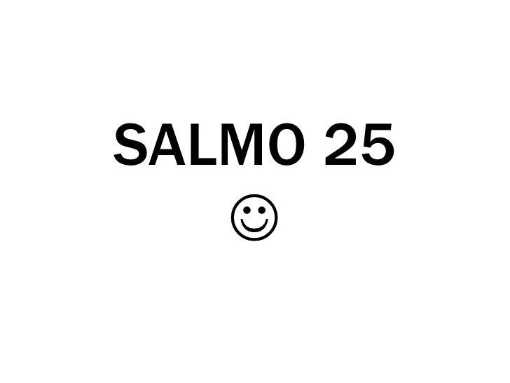 SALMO 25<br />