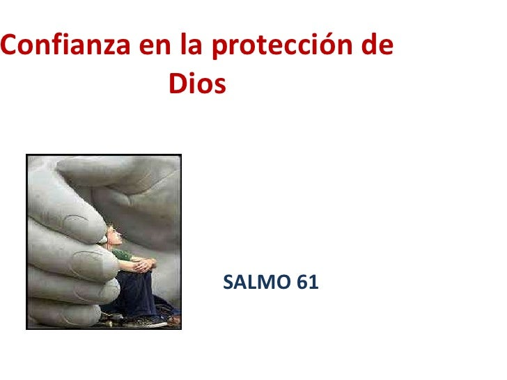 Confianza en la protección de Dios<br />SALMO 61<br />