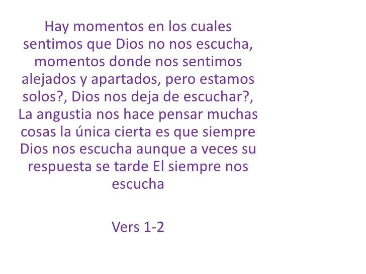 Hay momentos en los cuales sentimos que Dios no nos escucha, momentos donde nos sentimos alejados y apartados, pero estamo...