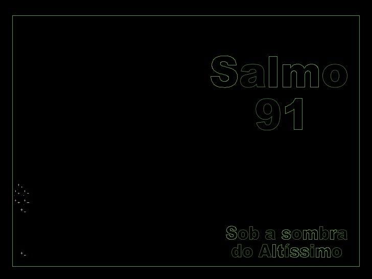 Salmo 91 Sob a sombra do Altíssimo
