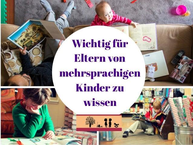 Wichtig für Eltern von mehrsprachigen Kinder zu wissen